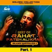 Play & Download Best of Rahat Fateh Ali Khan (Islamic Qawwalies 2) Pt. 1 by Rahat Fateh Ali Khan | Napster