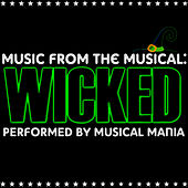 Music from the Musical: Wicked by Musical Mania