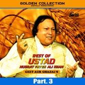 Play & Download Best of Ustad Nusrat Fateh Ali Khan (Geet & Ghazal's) Pt. 3 by Nusrat Fateh Ali Khan | Napster