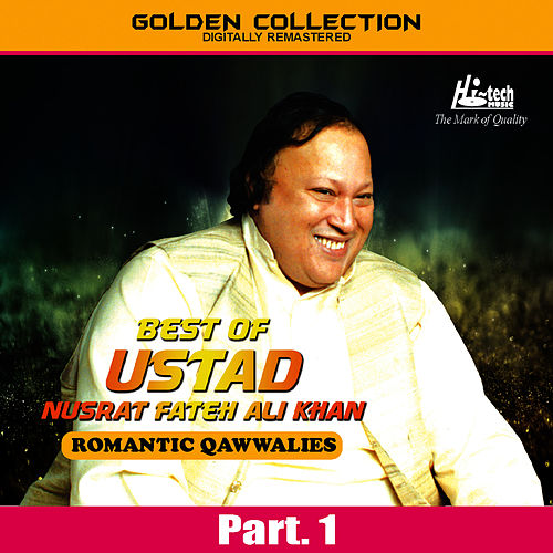 Best of Ustad Nusrat Fateh Ali Khan (Romantic Qawwalies) Pt. 1 by Nusrat Fateh Ali Khan