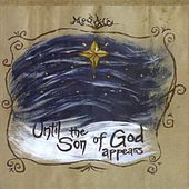 Play & Download Until The Son of God Appears by Mosaic | Napster