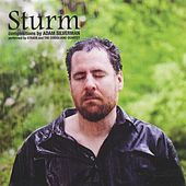 Sturm - Compositions by Adams Silverman by Various Artists