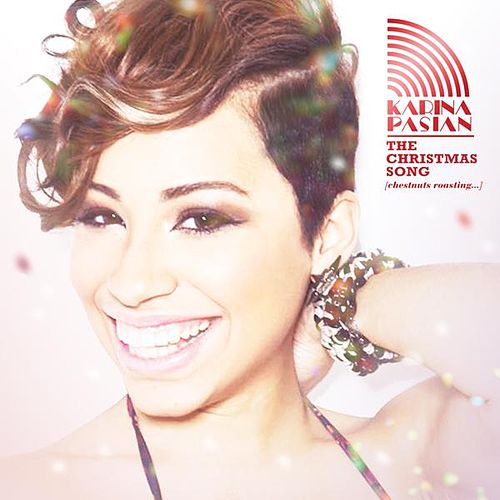 Play & Download The Christmas Song (Chestnuts Roasting...) - Single by Karina | Napster