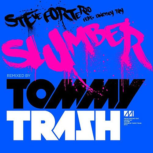 Slumber (Tommy Trash Remix) (feat. Lindsey Ray) - Single by Steve Forte Rio