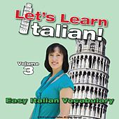 Play & Download Easy Italian Vocabulary, Volume 3 by Let's Learn Italian! | Napster