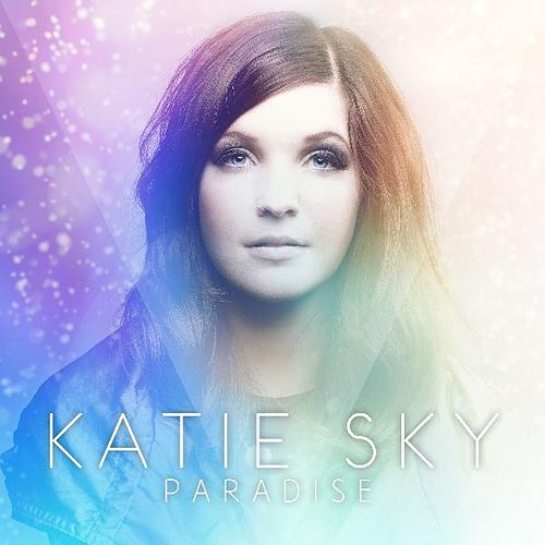 Paradise - EP by Katie Sky