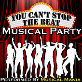 You Can't Stop the Beat: Musical Party by Musical Mania