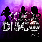 Play & Download 100 % Disco Vol. 2 by 100% Disco | Napster