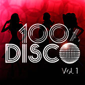 Play & Download 100 % Disco Vol. 1 by 100% Disco | Napster