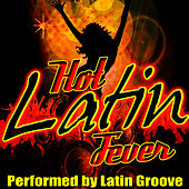 Hot Latin Fever by Latin Groove