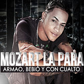 Play & Download Armao, Bebió y Con Cualto by Mozart La Para | Napster