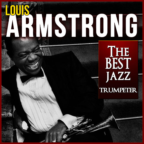 Play & Download Louis Armstrong. The Best Jazz Trumpeter by Lionel Hampton | Napster