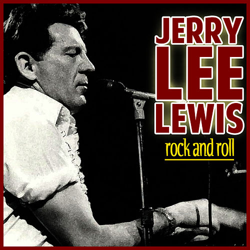 Play & Download Jerry Lee Lewis Rock and Roll by Jerry Lee Lewis | Napster