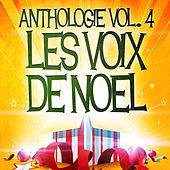 Play & Download Noël essentiel Vol. 4 (Anthologie des plus belles chansons de Noël) by Various Artists | Napster