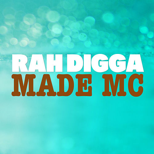 Play & Download Made MC by Rah Digga | Napster