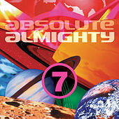 Play & Download Absolute Almighty, Vol. 7 by Various Artists | Napster
