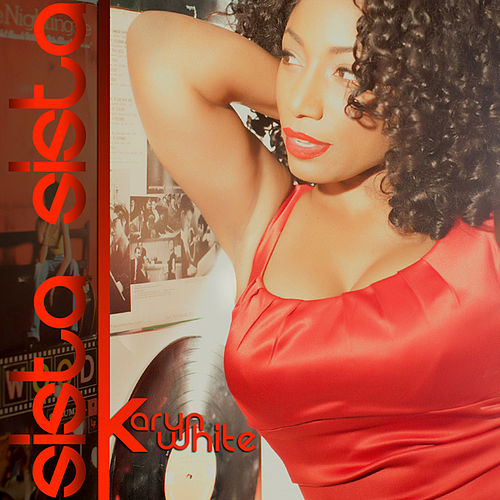 Play & Download Sistas by Karyn White | Napster
