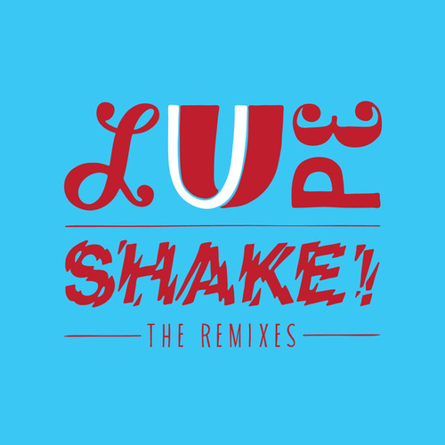 Play & Download Shake Remixes by La Lupe | Napster