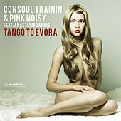 Tango To Evora by Consoul Trainin & Pink Noisy
