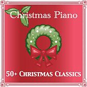 50+ Christmas Classics by Christmas Piano