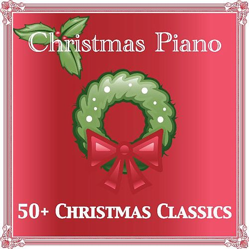 Play & Download 50+ Christmas Classics by Christmas Piano | Napster