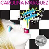 Play & Download Wicked Wow by Carolina Marquez   Napster
