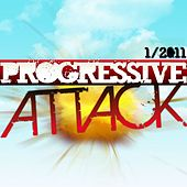 Play & Download Progressive Attack Vol. 1/2011 by Various Artists | Napster