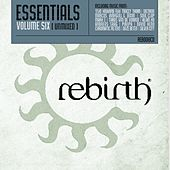 Play & Download Rebirth Essentials Volume Six by Various Artists | Napster