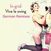 Vive Le Swing [German Remixes] by In-Grid