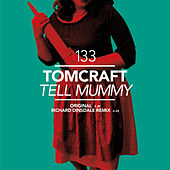 Play & Download Tell Mummy by Tomcraft | Napster