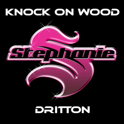 Knock On Wood by Dj Stephanie