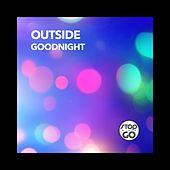 Goodnight by Outside