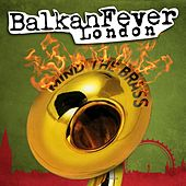 Balkan Fever London by Various Artists
