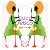 Disco Frisco Disco Bump by Various Artists