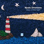 Play & Download Wave A Little Light by Mystic Diversions | Napster