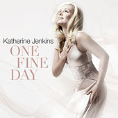 Play & Download One Fine Day by Katherine Jenkins | Napster