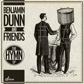 Play & Download The Hymn EP by Benjamin Dunn And Friends | Napster