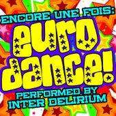 Play & Download Encore une fois: Euro Dance! by Inter Delirium | Napster