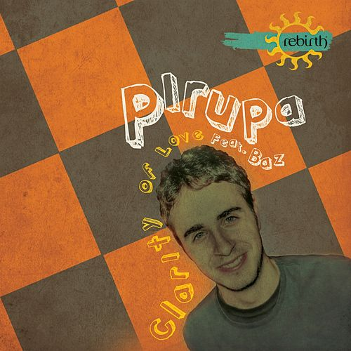 Play & Download Clarity Of Love (Remixes) by Pirupa | Napster