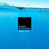 Play & Download Angel Soul by Mystic Diversions | Napster