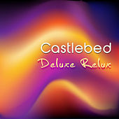 Play & Download Deluxe Relux by Castlebed | Napster