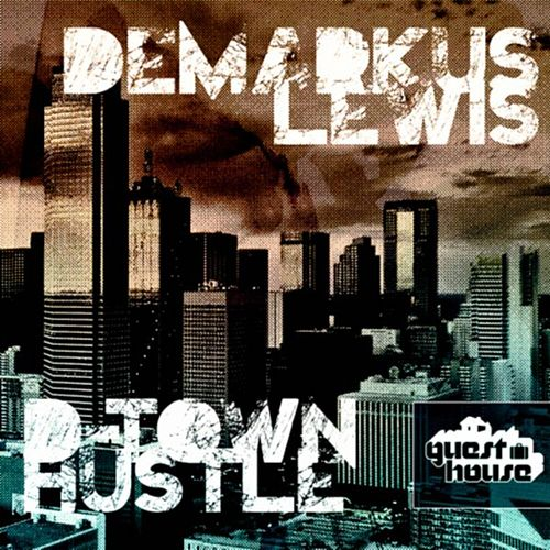 Dtown Hustle by Demarkus Lewis