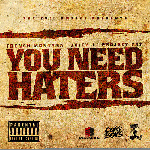 You Need Haters by French Montana