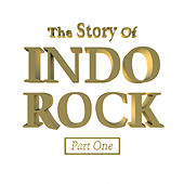 Play & Download The Story Of Indo Rock, Vol. 1 by Various Artists | Napster
