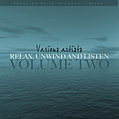 Relax, Unwind and Listen Vol 2 by Various Artists