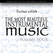 Play & Download The Most Beautiful Instrumental Music Vol 4 by Various Artists | Napster