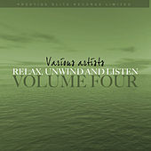 Relax, Unwind and Listen Vol 4 by Various Artists