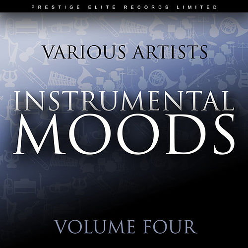 Play & Download Instrumental Moods Vol 4 by Various Artists | Napster