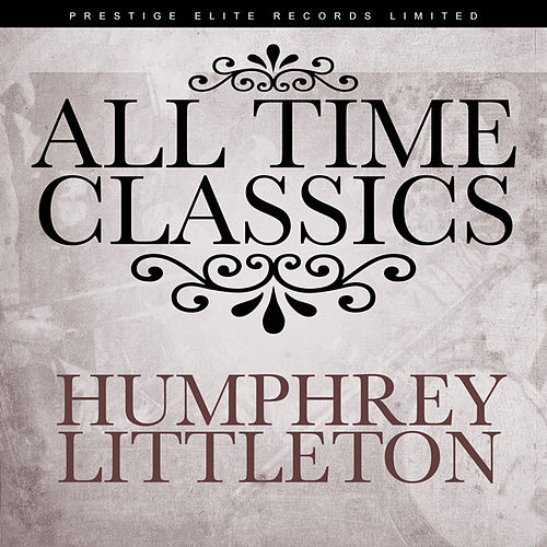 Play & Download All Time Classics by Humphrey Lyttelton | Napster