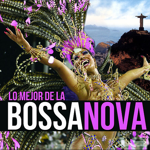 Play & Download Lo Mejor de la Bossa Nova by Various Artists | Napster
